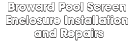 Broward Pool Screen Enclosure Installation and Repairs_wht-We do screen enclosures, patios, pool screens, fences, aluminum roofs, professional screen building, Pool Screen Enclosures, Patio Screen Enclosures, Fences & Gates, Storm Shutters, Decks, Balconies & Railings, Installation, Repairs, and more